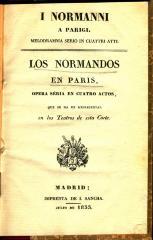 I Normanni a Parigi : melodramma serio in cuattri atti / Los normandos en París :