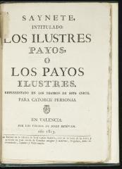 Saynete intitulado Los ilustres payos, o, Los payos ilustres. :