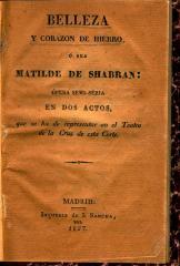Belleza y corazon de hierro ó sea Matilde de Shabran :