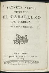Saynete nuevo titulado El caballero de Medina.