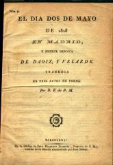 El dìa dos de mayo de 1808 en Madrid, y muerte heroica de Daoiz, y Velarde :
