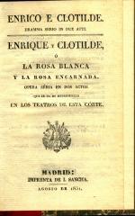 Enrico e Clotilde : dramma serio in due atti. / Enrique y Clotilde o La rosa blanca y la rosa encarnada :