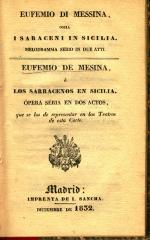 Eufemio di Messina, ossia, I saraceni in Sicilia : melodramma serio in due atti / Eufemio de Mesina, ó, Los sarracenos en Sicilia :
