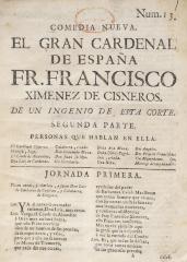 Comedia nueva. El gran cardenal de España, Fr. Francisco Ximénez de Cisneros.