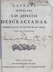 Saynete intitulado Las astucias desgraciadas.
