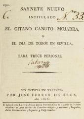 Saynete nuevo intitulado El gitano Canuto Mojarra, o, El dia de toros en Sevilla :