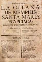 Comedia famosa. La gitana de Memphis, Santa Maria Egypciaca. /