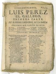 Comedia famosa. Luis Perez el Gallego. Primera parte. /