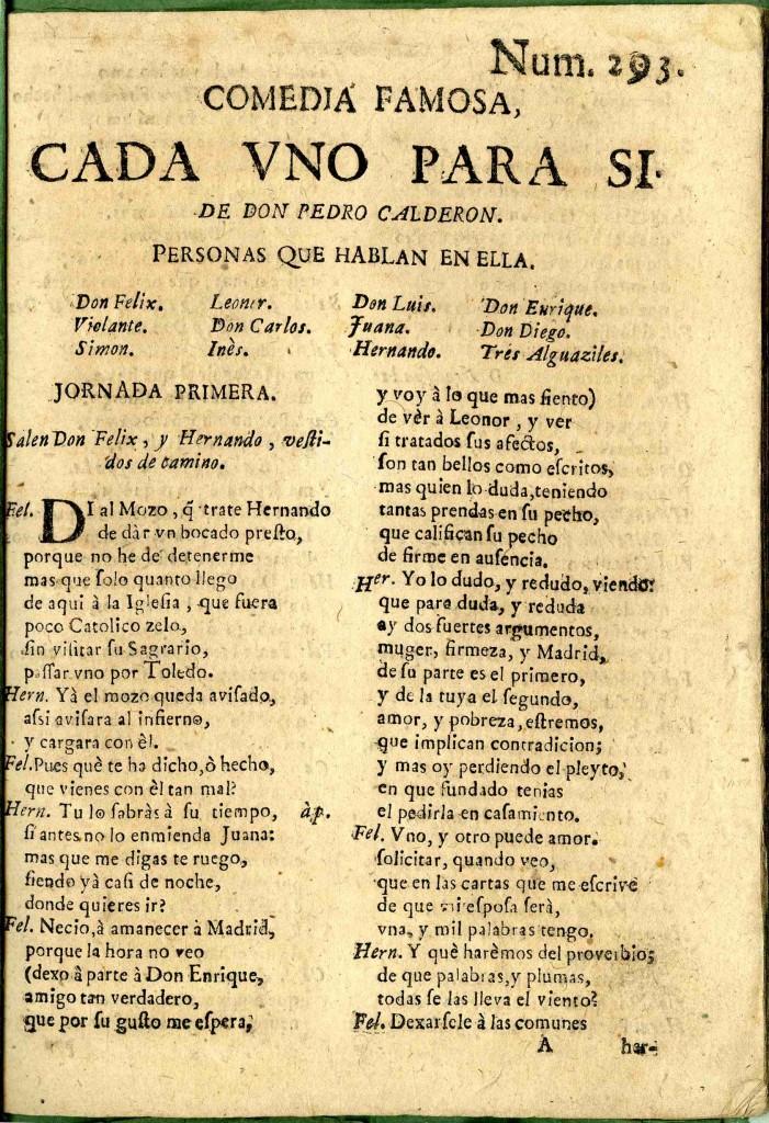 Calderón, Cada uno para sí (1) (Madrid?, ca. 1690-1700)